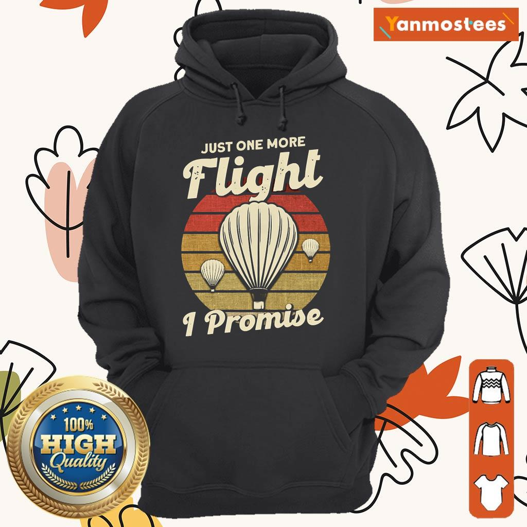 Just One More Fight I Promise Hot Air Balloon Vintage Hoodie