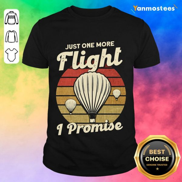 Just One More Fight I Promise Hot Air Balloon Vintage Shirt