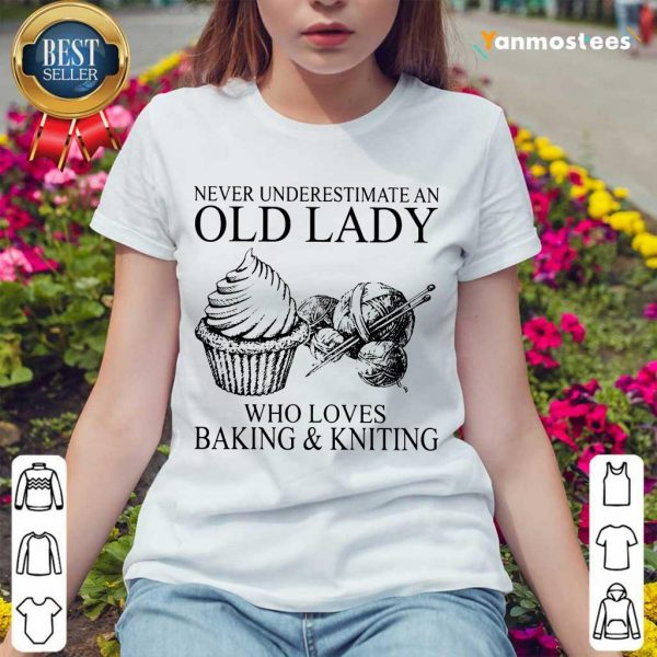 Old Lady Who Loves Baking And Knitting Ladies Tee