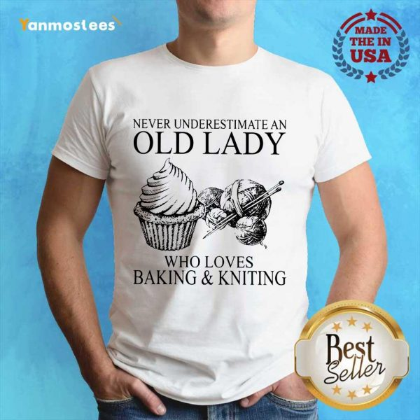 Old Lady Who Loves Baking And Knitting Shirt