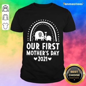 Our First Mothers Day 2021 Elephant Shirt