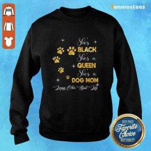 She Is Black She Is A Queen She Is A Dog Mom Paw Dog Sweater
