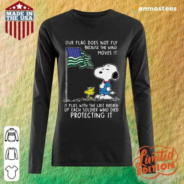 Snoopy And Woodstock Our Flag Does Not Fly Because The Wind Moves It 4th Of July Long-Sleeved