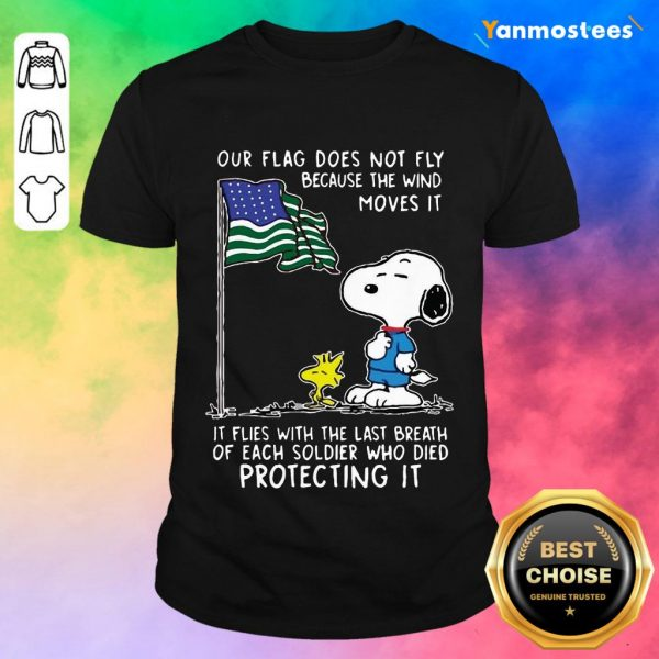 Snoopy And Woodstock Our Flag Does Not Fly Because The Wind Moves It 4th Of July Shirt