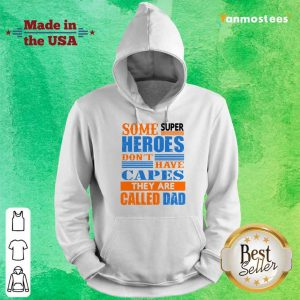 Superheroes Capes They Are Called Dad Hoodie