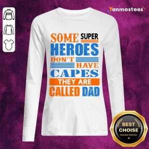 Superheroes Capes They Are Called Dad Long-Sleeved