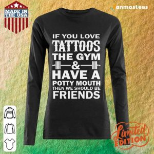 Tattoos The Gym Have A Friends Long-Sleeved