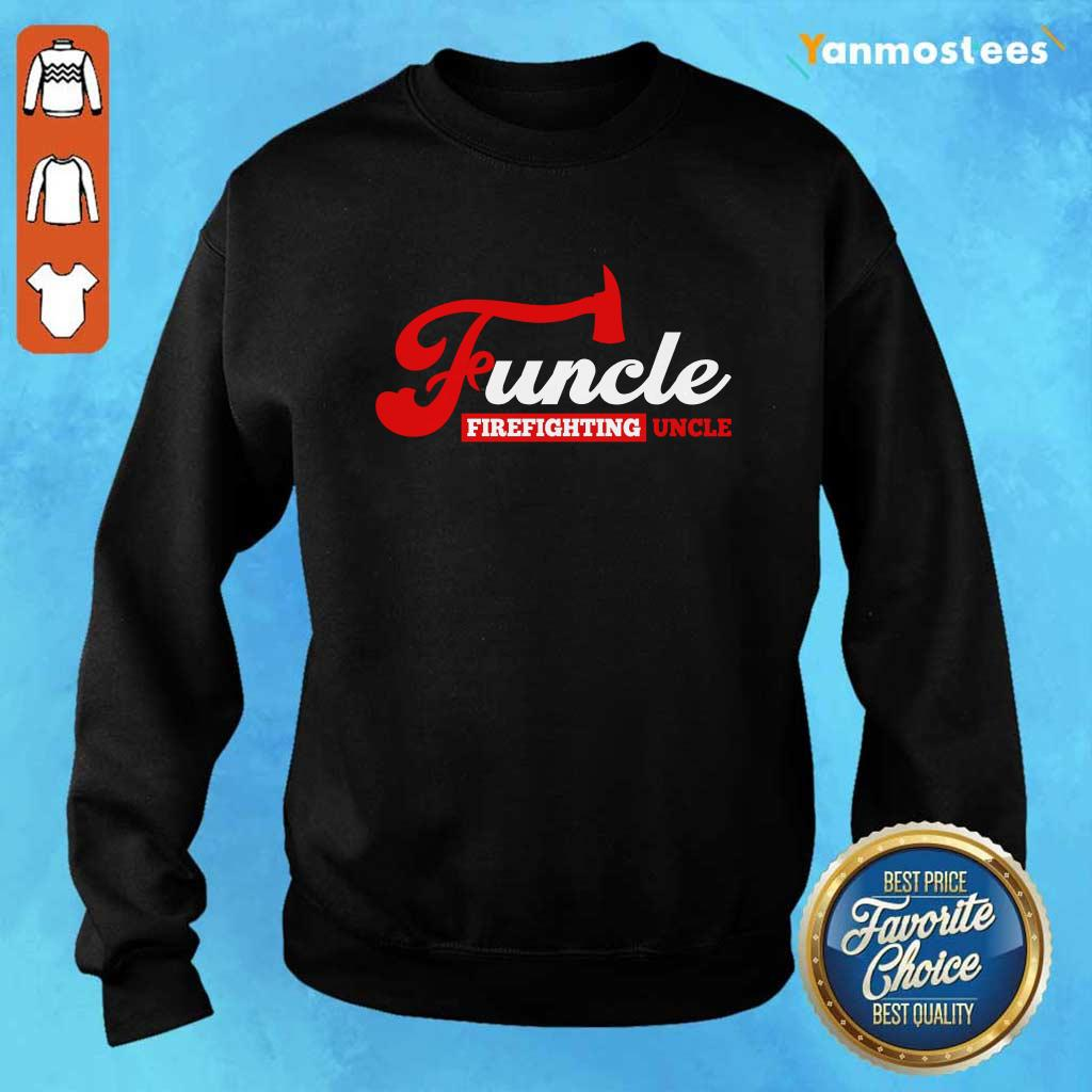 Top Funcle Firefighting Uncle Sweater
