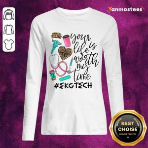 Your Life Is Worth My Time EKG Tech Long-Sleeved