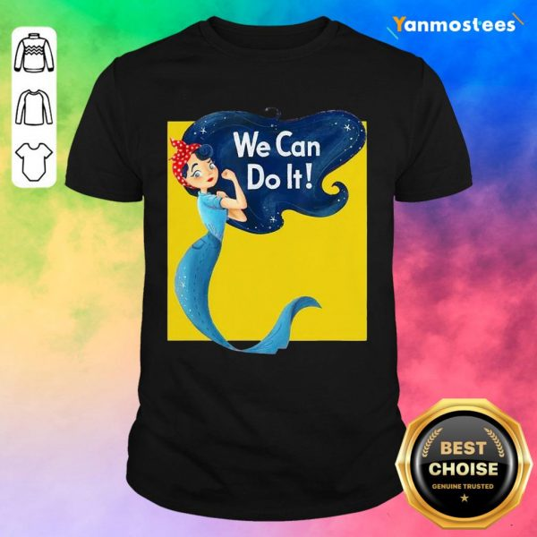 Awesome Mermaid We Can Do It Shirt