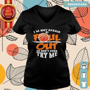 Basketball Im Not Afraid To Foul Out So Dont Even Try Me Ladies Tee