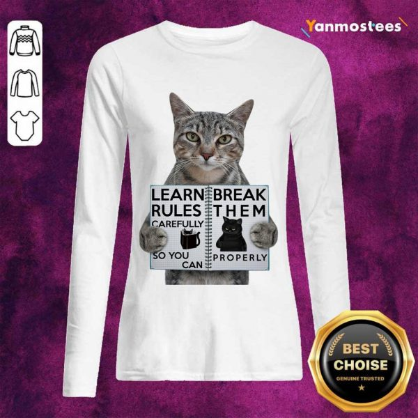 Cat Learn Rules Carefully So You Can Break Them Properly Long-Sleeved