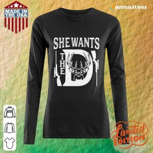 Cool She Wants The D Deer Long-Sleeved