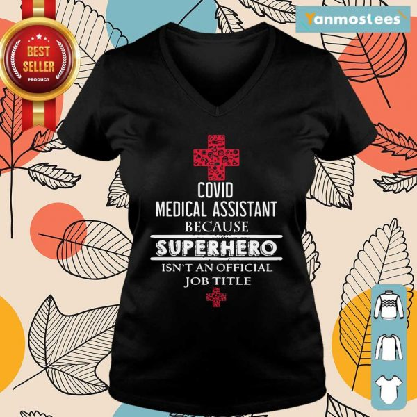 Covid Medical Assistant Because Superhero Isnt An Official Job Title Ladies Tee