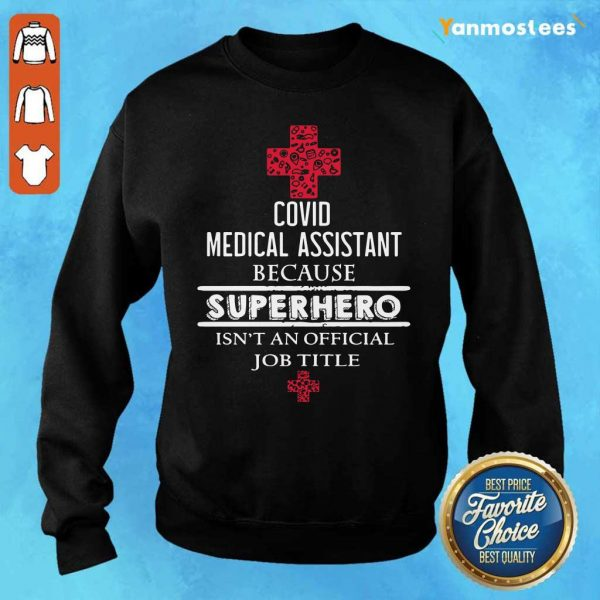 Covid Medical Assistant Because Superhero Isnt An Official Job Title Sweater