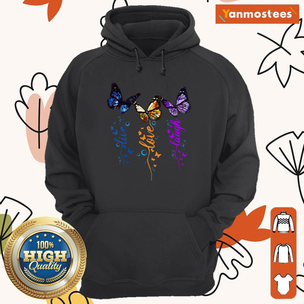 Cute Butterfly Live Love Laugh Hoodie