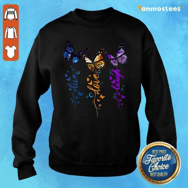 Cute Butterfly Live Love Laugh Sweater