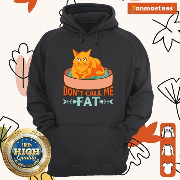 Dont Call Me Fat Cat Food Hoodie