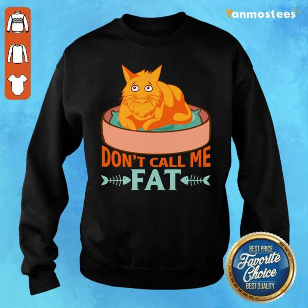Dont Call Me Fat Cat Food Sweater