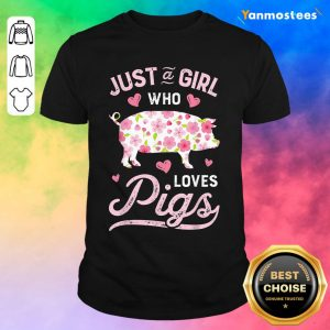 Farmer Life Just A Girl Who Loves Pigs Shirt