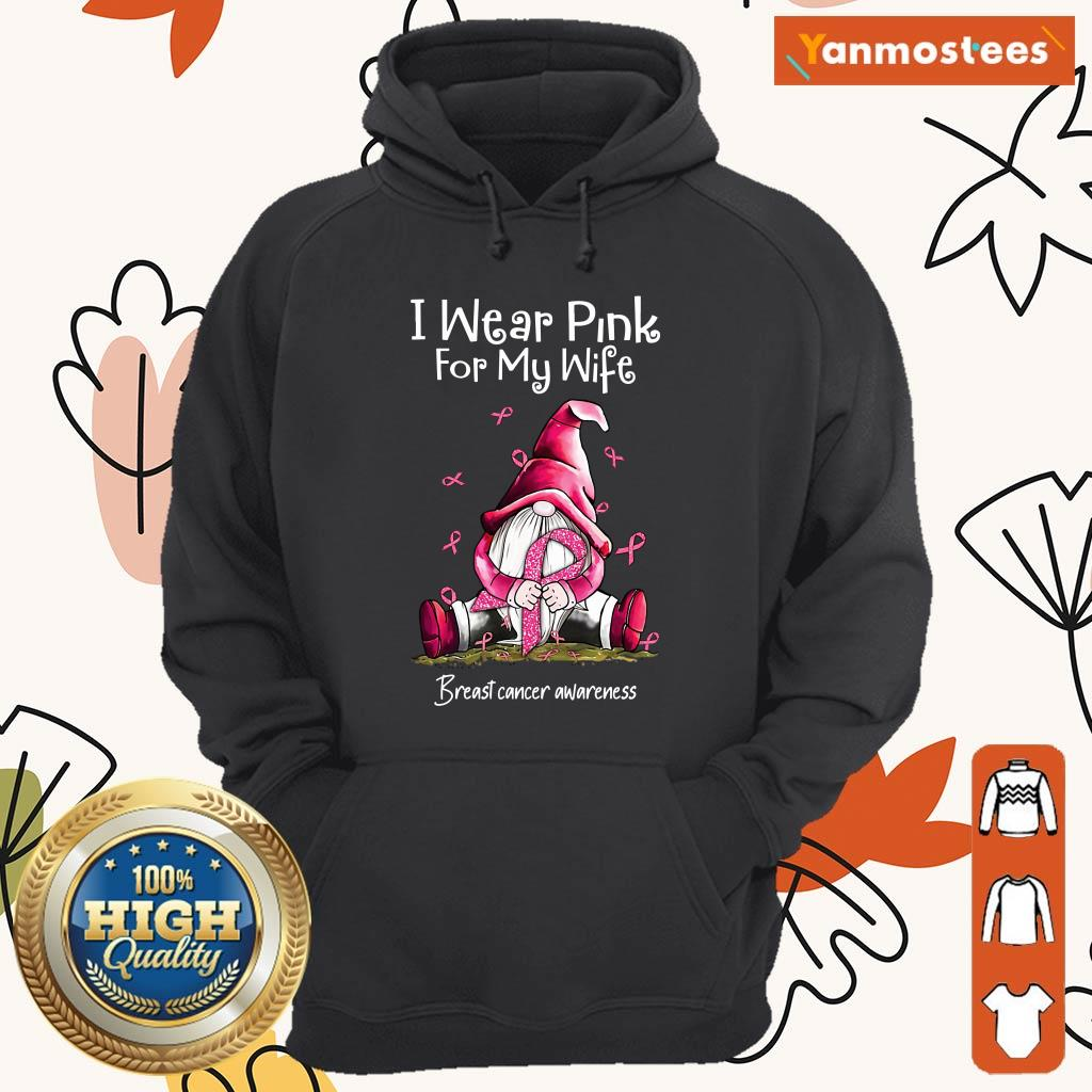 Gnome Breast Cancer Awareness I Wear Pink For My Wife Hoodie