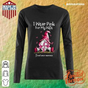 Gnome Breast Cancer Awareness I Wear Pink For My Wife Long-Sleeved