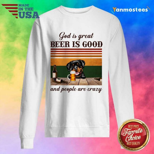 God Is Great Beer Is Good And People Are Crazy Rottweiler Sweater