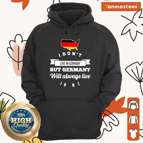 I Dont Live In Germany But Germany Will Always Live Map Hoodie