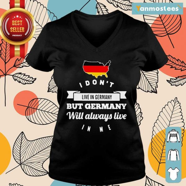 I Dont Live In Germany But Germany Will Always Live Map Ladies Tee