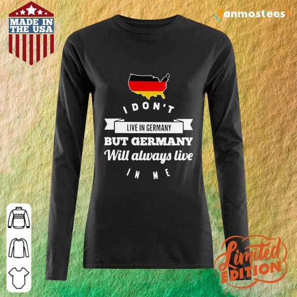 I Dont Live In Germany But Germany Will Always Live Map Long-Sleeved