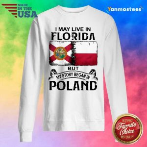 I May Live In Florida But My Story Began In Poland Sweater