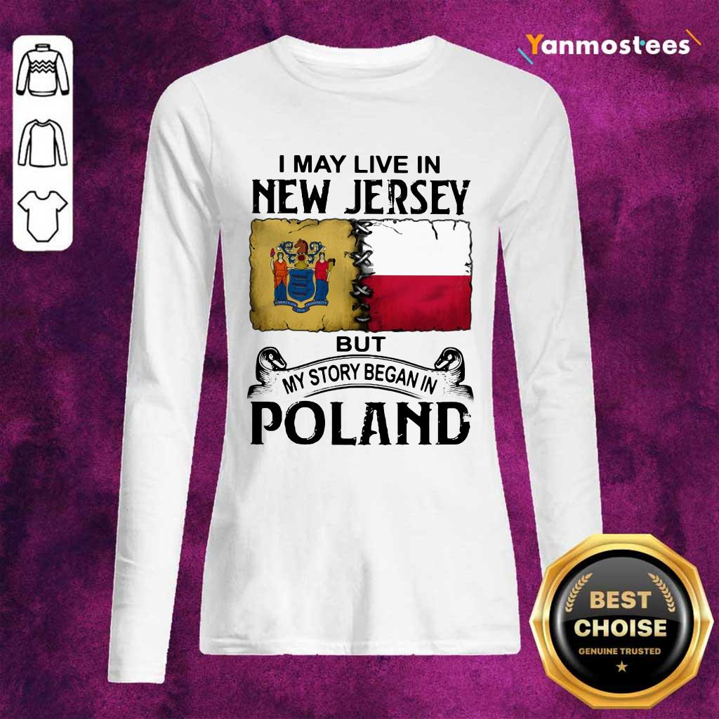 I May Live In New Jersey But My Story Began In Poland Long-Sleeved