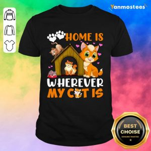 Love Home Is Wherever My Cat Is Paw Shirt