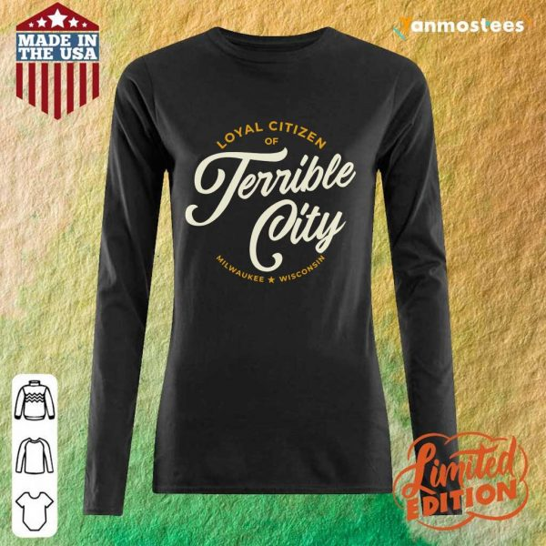 Loyal Citizen Of Terrible City Milwaukee Wisconsin Long-Sleeved