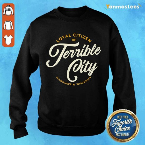 Loyal Citizen Of Terrible City Milwaukee Wisconsin Sweater