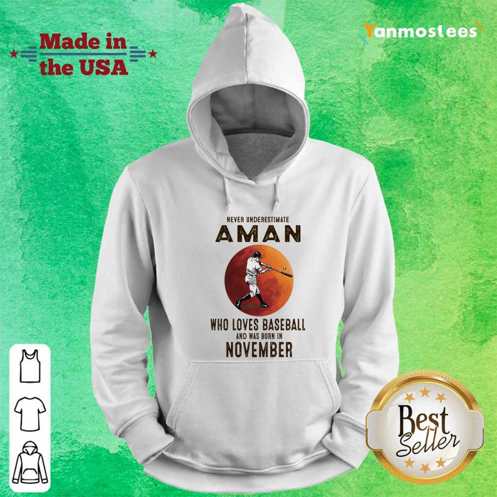Never Underestimate A Man Who Loves Baseball And Was Born In November Hoodie