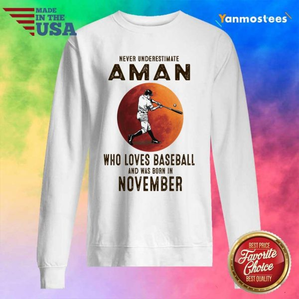 Never Underestimate A Man Who Loves Baseball And Was Born In November Sweater