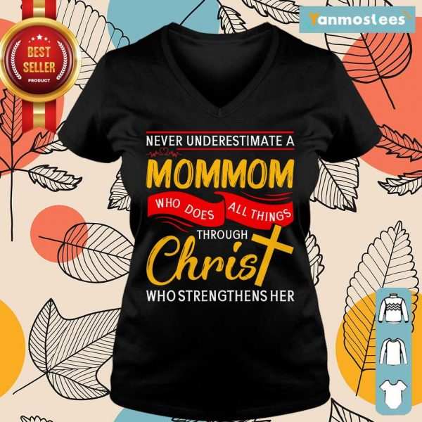 Never Underestimate A Mommom Who Does All Things Through Christ Who Strengthens Her Ladies Tee