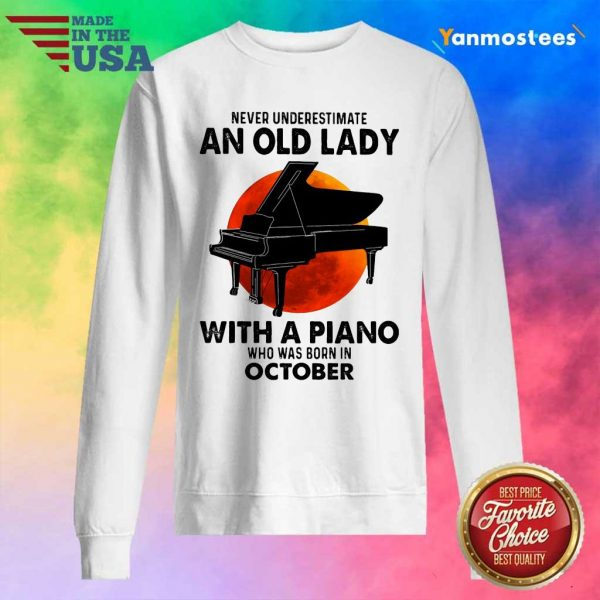 Never Underestimate An Old Lady With A Piano Who Was Born In October Sweater