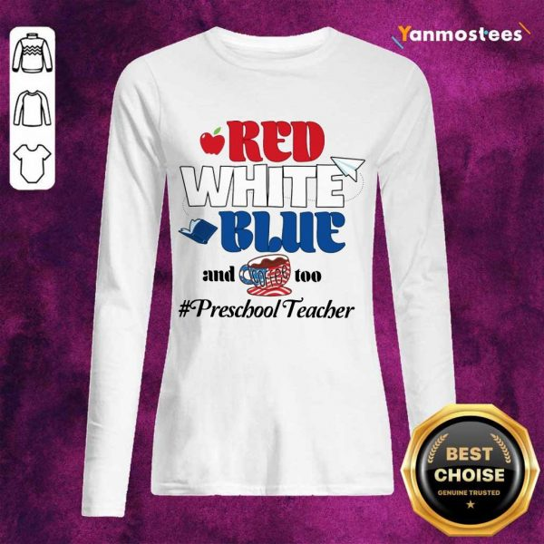 Red White Blue And Coffee Too Preschool Teacher Long-Sleeved