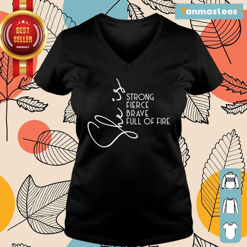 She Is Strong Fierce Brave Full Of Fire Ladies Tee