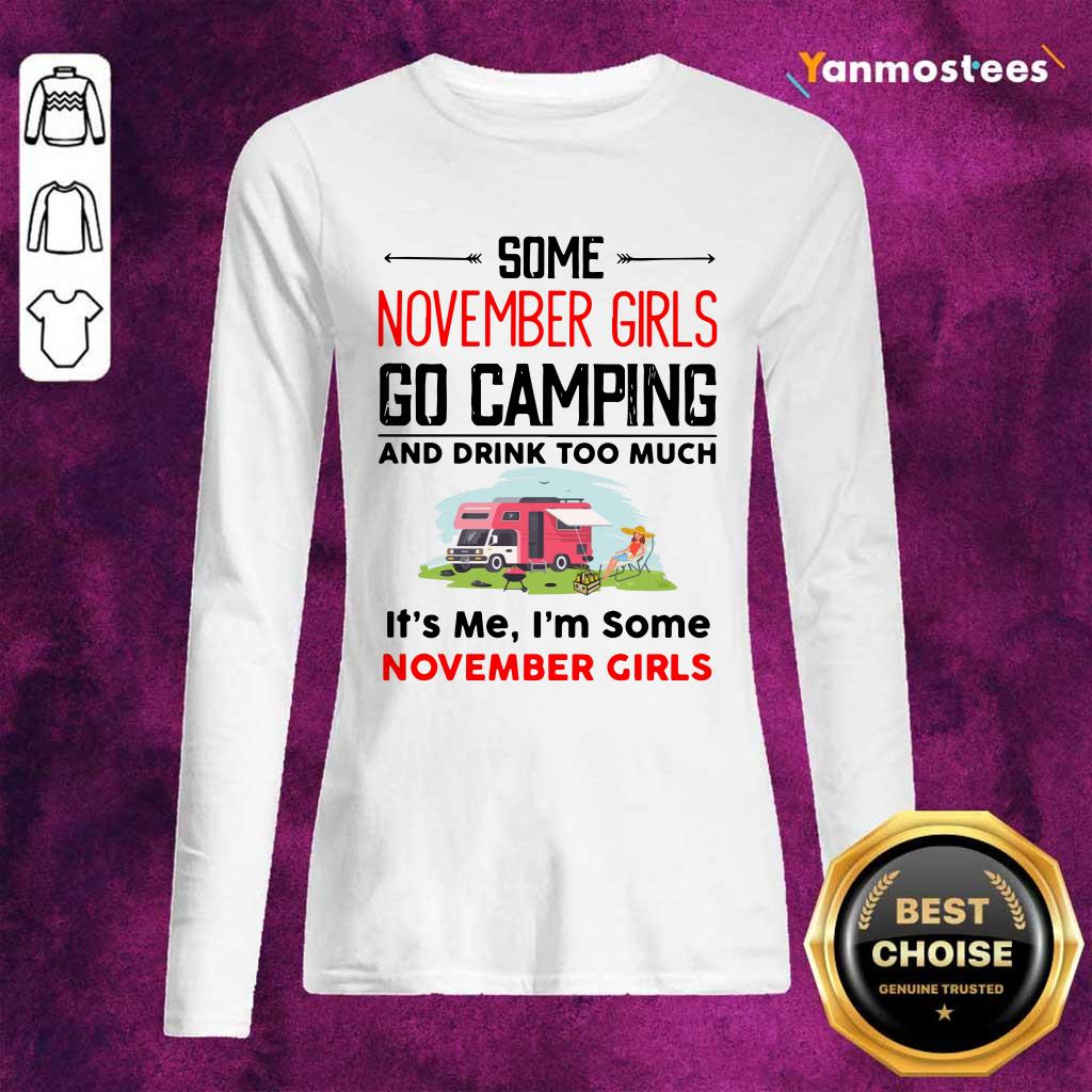 Some November Girl Go Camping And Drink Too Much Long-Sleeved
