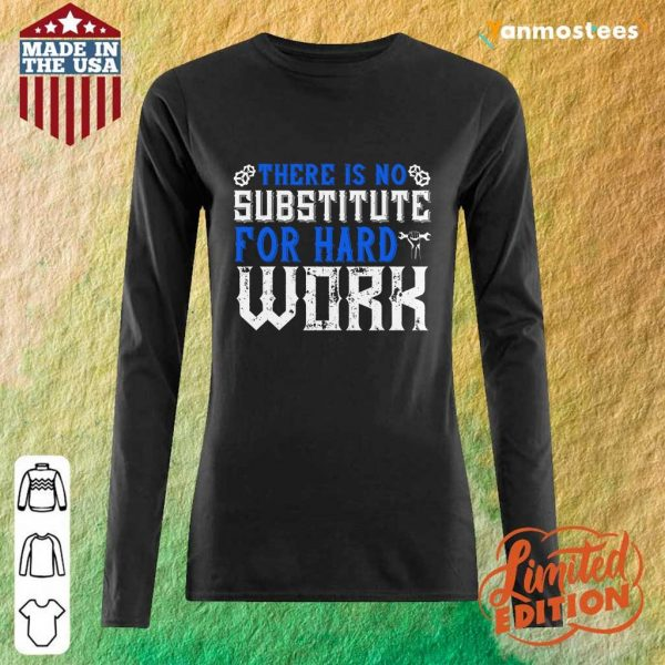 There Is No Substitute For Hard Work Labor Day Long-Sleeved