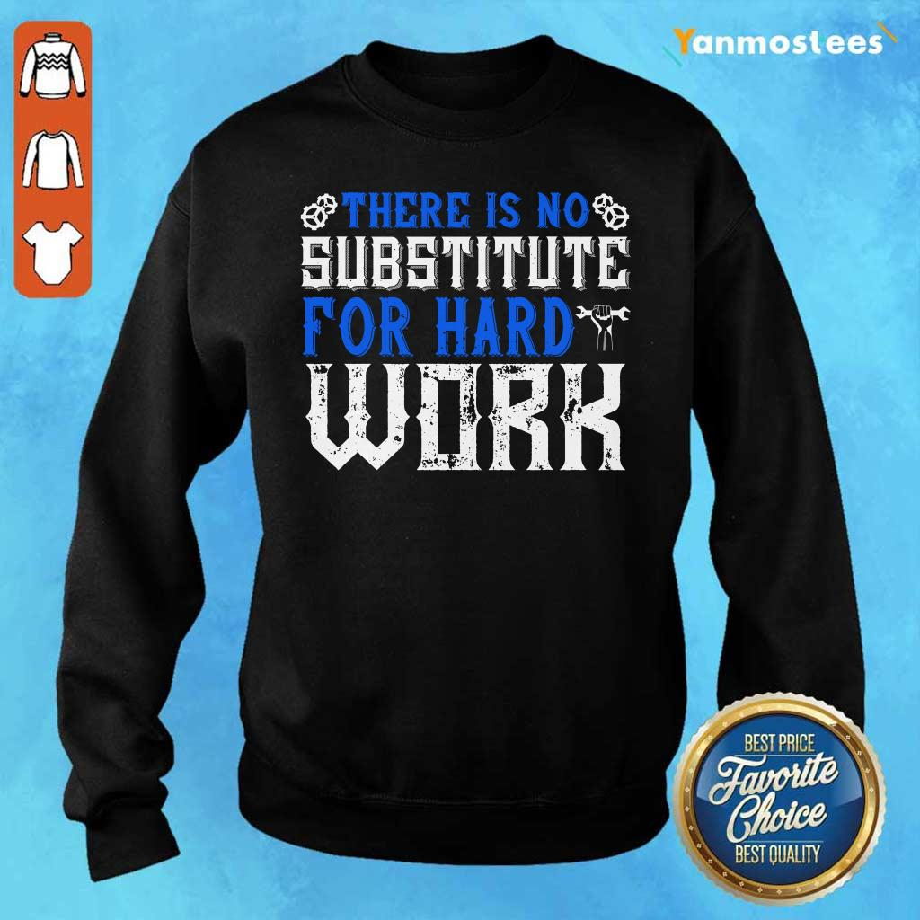 There Is No Substitute For Hard Work Labor Day Sweater