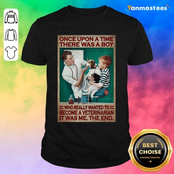 There Was A Boy Who Really Wanted To Become A Veterinarian Shirt