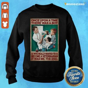 There Was A Boy Who Really Wanted To Become A Veterinarian Sweater