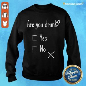 Top Are You Drunk Sweater