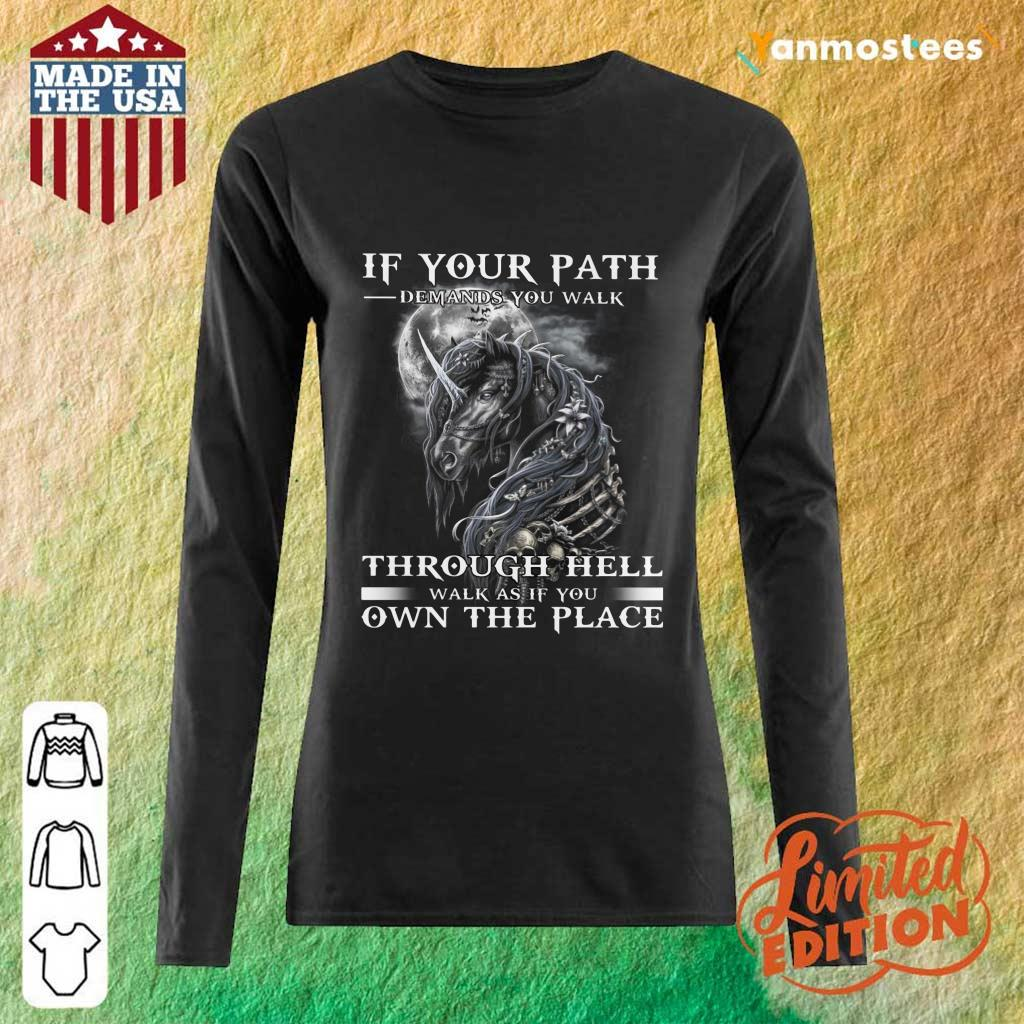 Unicorn Walk Through Hell As If You Own The Place Long-Sleeved