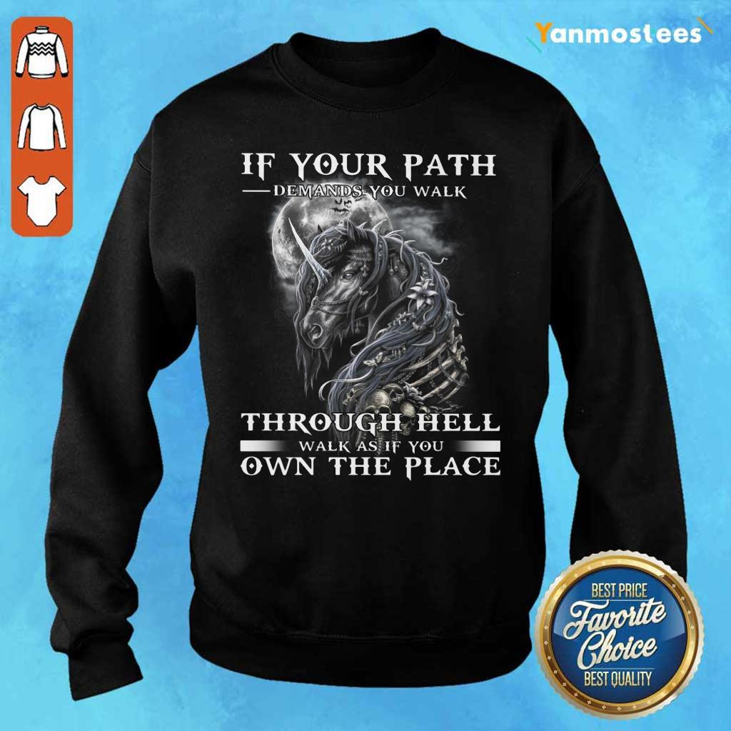 Unicorn Walk Through Hell As If You Own The Place Sweater