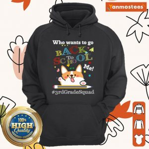 Who Wants To Go Back To School Me 3rd Grade Squad Pencil Dog Hoodie